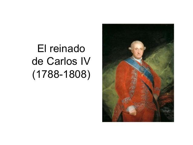 El reinado de Carlos IV (1788-1808)