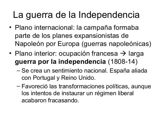 La guerra de la Independencia • Plano internacional: la campaña formaba parte de los planes expansionistas de Napoleón por...