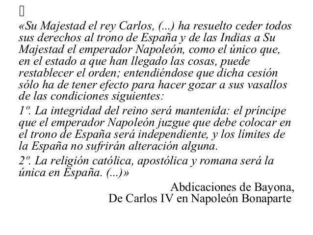 «Su Majestad el rey Carlos, (...) ha resuelto ceder todos sus derechos al trono de España y de las Indias a Su Majestad el...