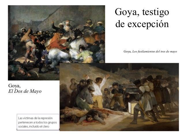 Goya, testigo de excepción Goya, El Dos de Mayo Goya, Los fusilamientos del tres de mayo