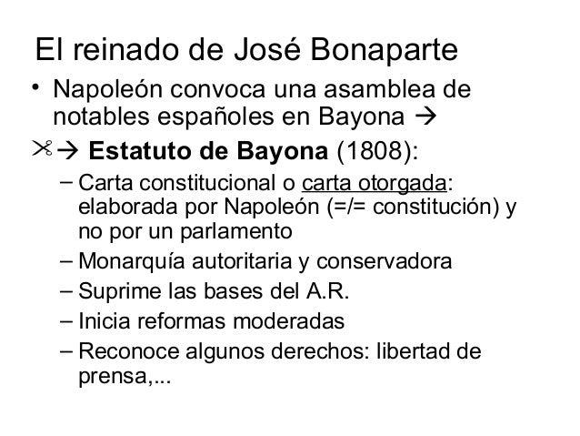 El reinado de José Bonaparte • Napoleón convoca una asamblea de notables españoles en Bayona   Estatuto de Bayona (1808...