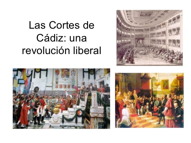 Las Cortes de Cádiz: una revolución liberal