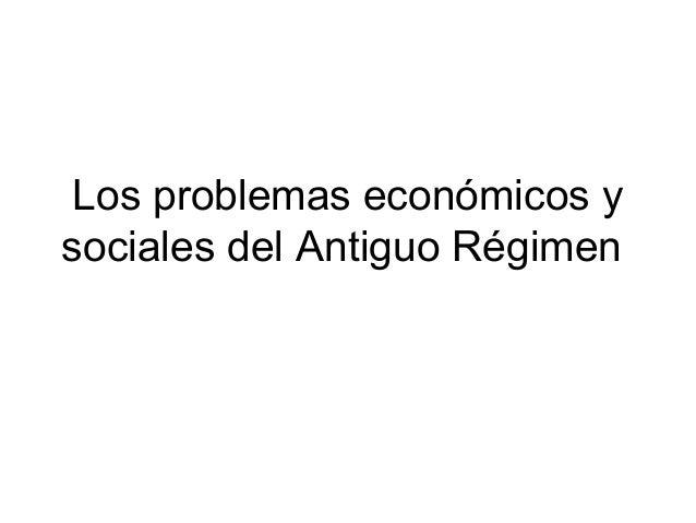 Los problemas económicos y sociales del Antiguo Régimen