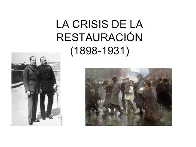 LA CRISIS DE LA RESTAURACIÓN (1898-1931)