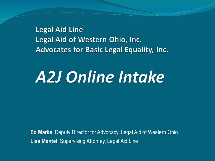 Ed Marks , Deputy Director for Advocacy, Legal Aid of Western Ohio  Lisa Mantel , Supervising Attorney, Legal Aid Line