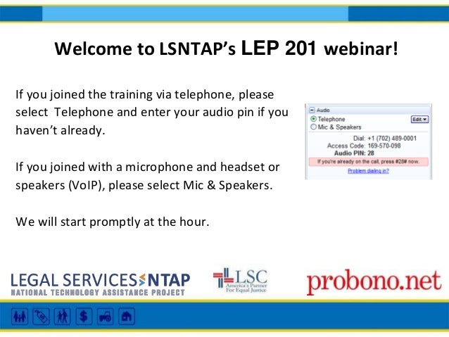 Welcome to LSNTAP's LEP 201 webinar!If you joined the training via telephone, pleaseselect Telephone and enter your audio ...