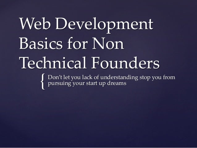 {	Web  Development  Basics  for  Non  Technical  Founders	Don't  let  you  lack  of  understanding  stop  you  from  pursu...