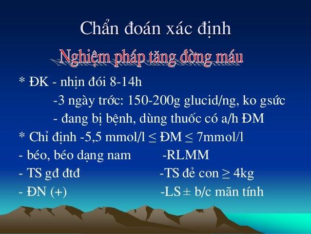 ChÈn ®o¸n x¸c ®Þnh * §K - nhÞn ®ãi 8-14h -3 ngµy tríc: 150-200g glucid/ng, ko gsøc - ®ang bÞ bÖnh, dïng thuèc cã a/h §M * ...