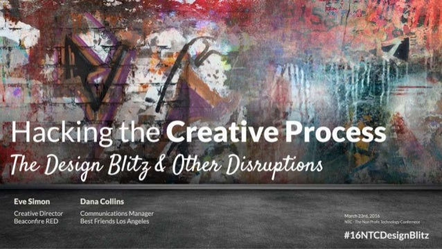 Hacking the Creative Process: The Design Blitz and other Disruptions #16ntcdesignblitz
