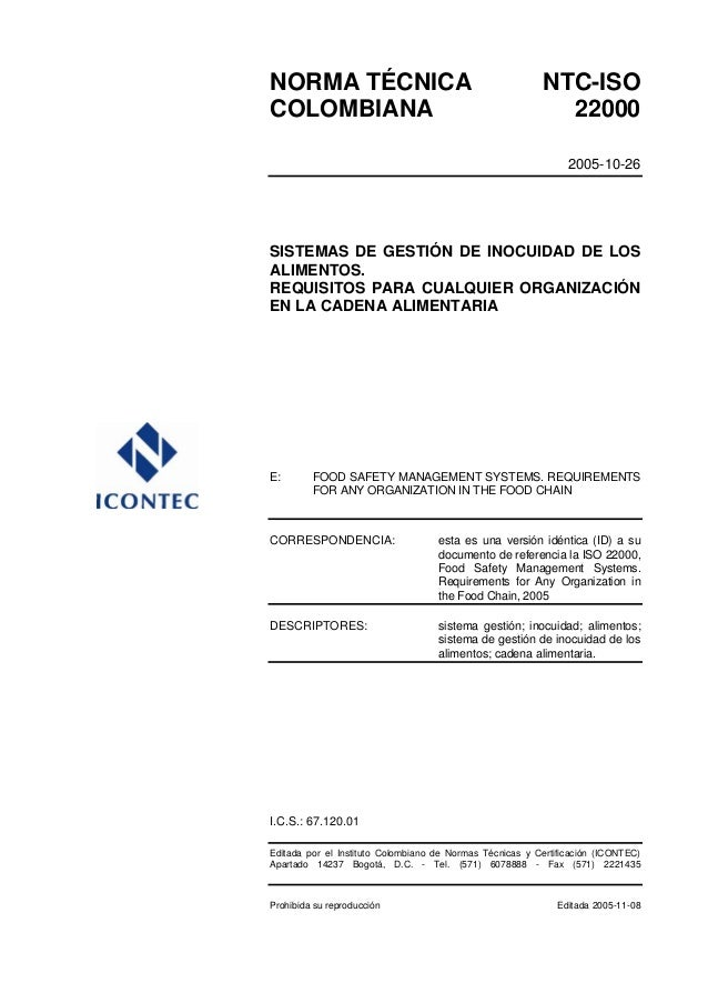 NORMA TÉCNICA NTC-ISO COLOMBIANA 22000 2005-10-26 SISTEMAS DE GESTIÓN DE INOCUIDAD DE LOS ALIMENTOS. REQUISITOS PARA CUALQ...