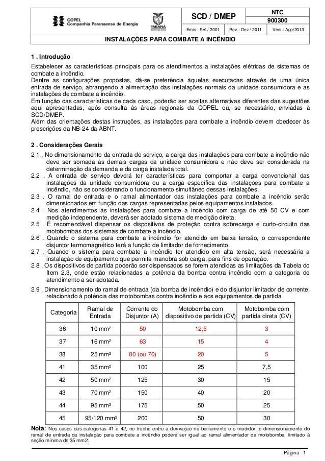 SCD / DMEP NTC 900300 Emis.: Set / 2001 Rev.: Dez / 2011 Vers.: Ago/2013 INSTALAÇÕES PARA COMBATE A INCÊNDIO Página 1 1 . ...