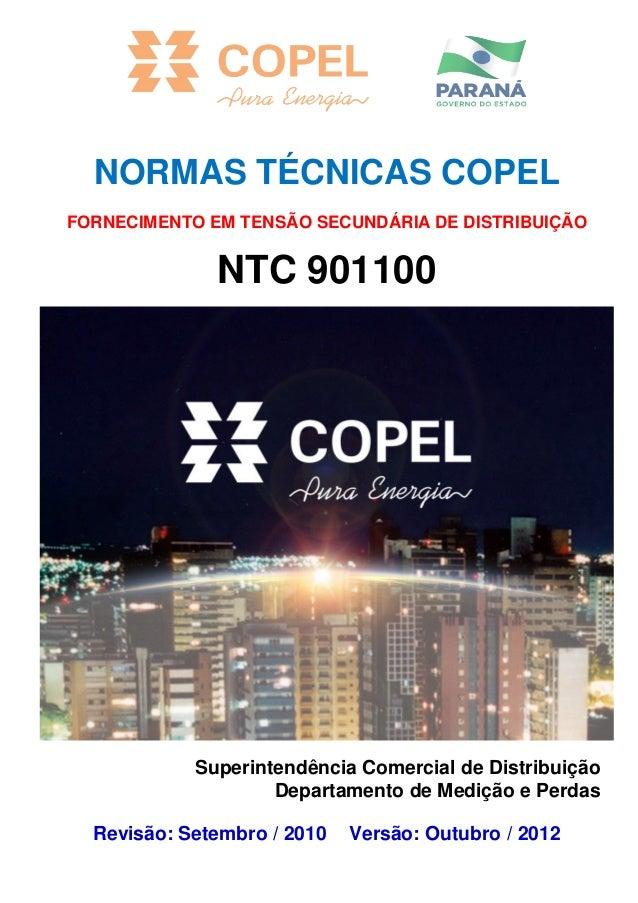 NORMAS TÉCNICAS COPEL FORNECIMENTO EM TENSÃO SECUNDÁRIA DE DISTRIBUIÇÃO NTC 901100 Superintendência Comercial de Distribui...