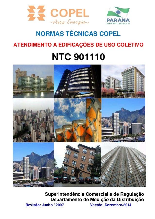 NORMAS TÉCNICAS COPEL ATENDIMENTO A EDIFICAÇÕES DE USO COLETIVO NTC 901110 Superintendência Comercial e de Regulação Depar...