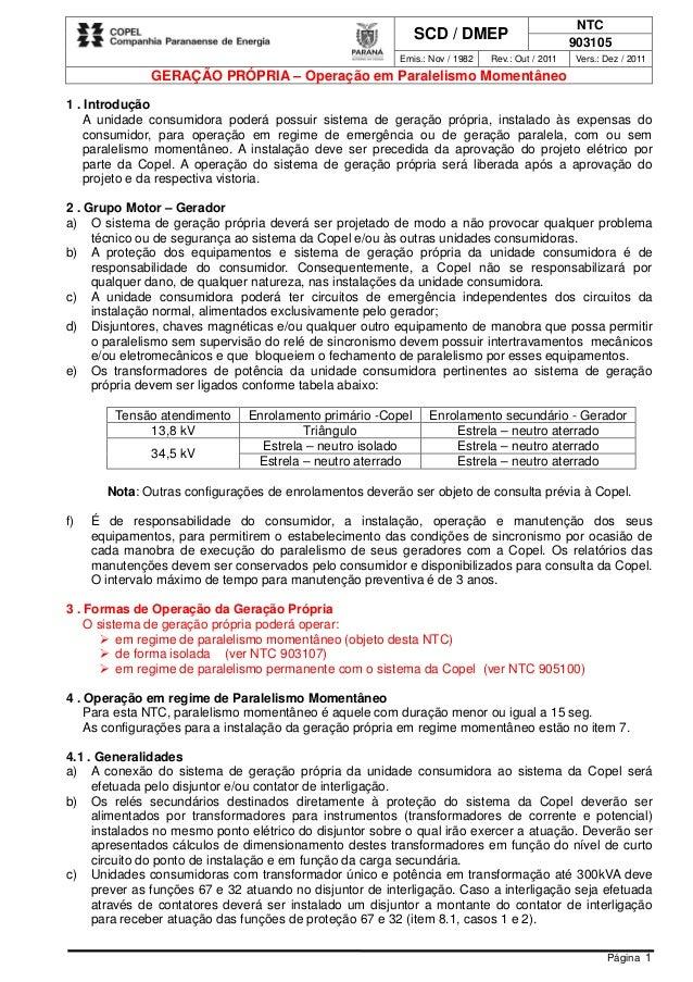 NTC SCD / DMEP 903105 Emis.: Nov / 1982 Rev.: Out / 2011 Vers.: Dez / 2011 GERAÇÃO PRÓPRIA – Operação em Paralelismo Momen...