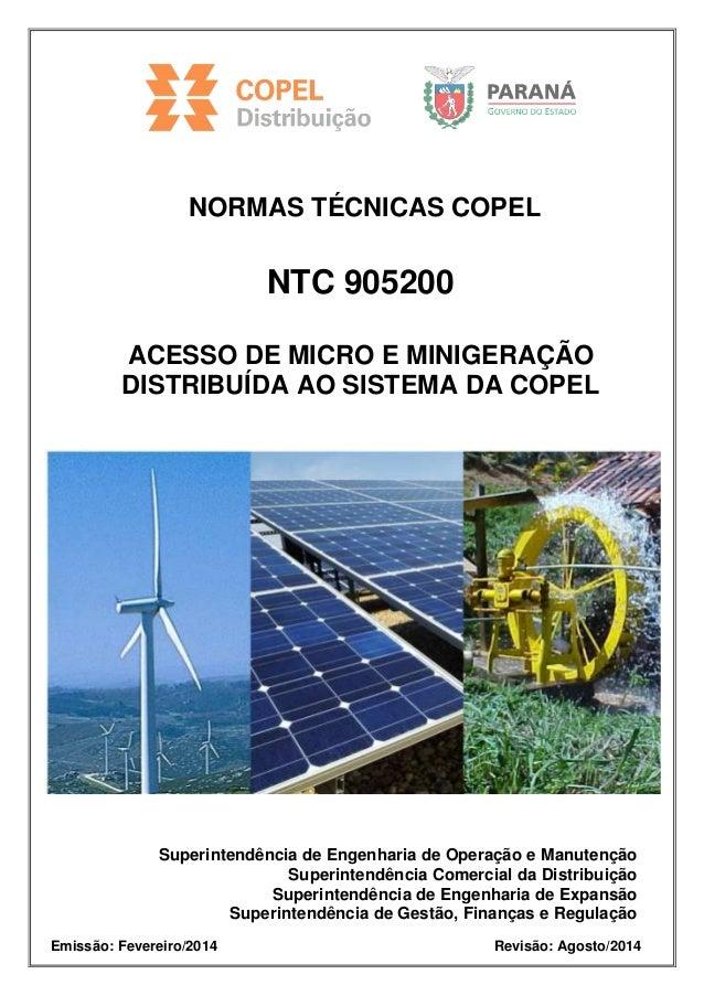 NORMAS TÉCNICAS COPEL NTC 905200 ACESSO DE MICRO E MINIGERAÇÃO DISTRIBUÍDA AO SISTEMA DA COPEL Superintendência de Engenha...