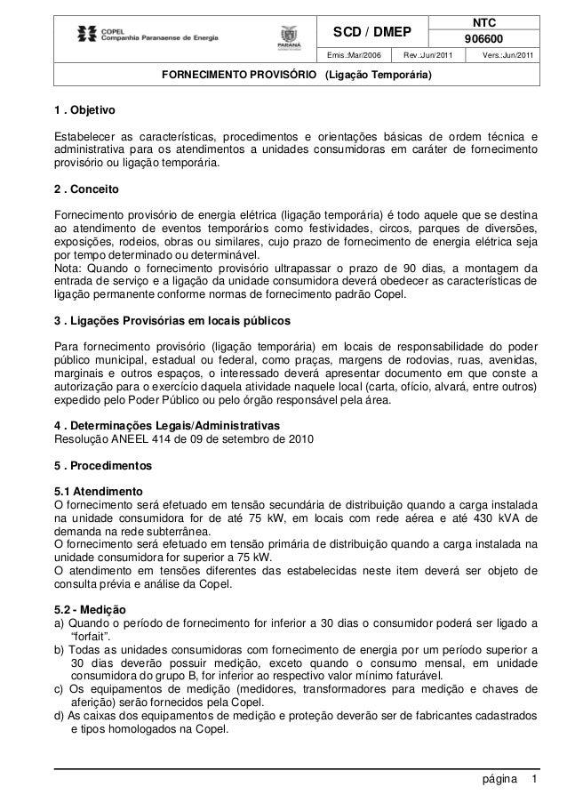 NTC SCD / DMEP 906600 Emis.:Mar/2006 Rev.:Jun/2011 Vers.:Jun/2011 FORNECIMENTO PROVISÓRIO (Ligação Temporária) página 1 1 ...