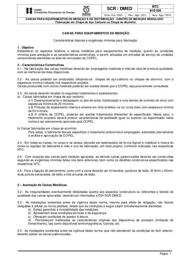 SCR / DMED NTC 910100 Emis: Out / 2001 Rev.: Ago / 2011 Vers.: Ago / 2013 CAIXAS PARA EQUIPAMENTOS DE MEDIÇÃO E DE DISTRIB...