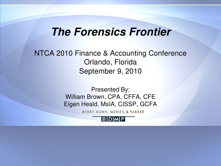 The Forensics Frontier NTCA 2010 Finance & Accounting Conference              Orlando, Florida            September 9, 201...