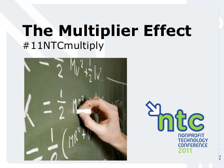 The Multiplier Effect #11NTCmultiply