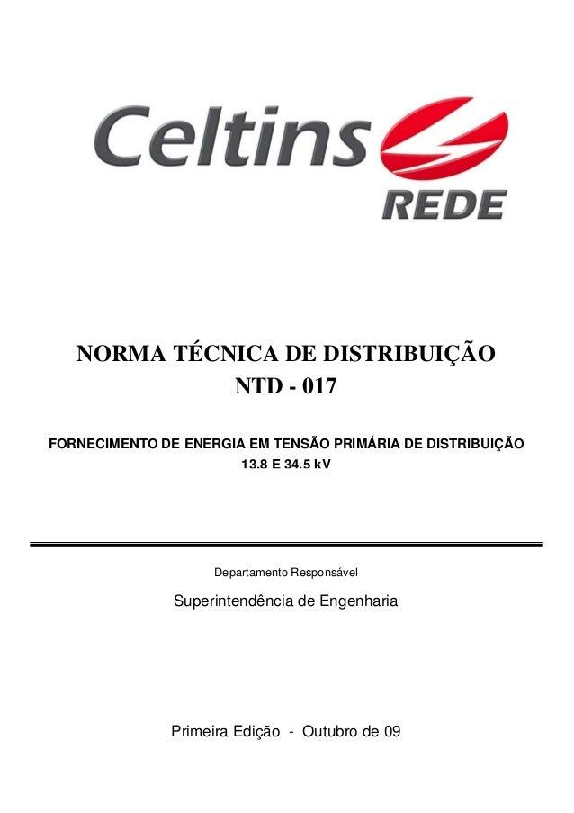 FORNECIMENTO DE ENERGIA EM TENSÃO PRIMÁRIA DE DISTRIBUIÇÃO 13,8 E 34,5 kV NORMA TÉCNICA DE DISTRIBUIÇÃO NTD - 017 Departam...