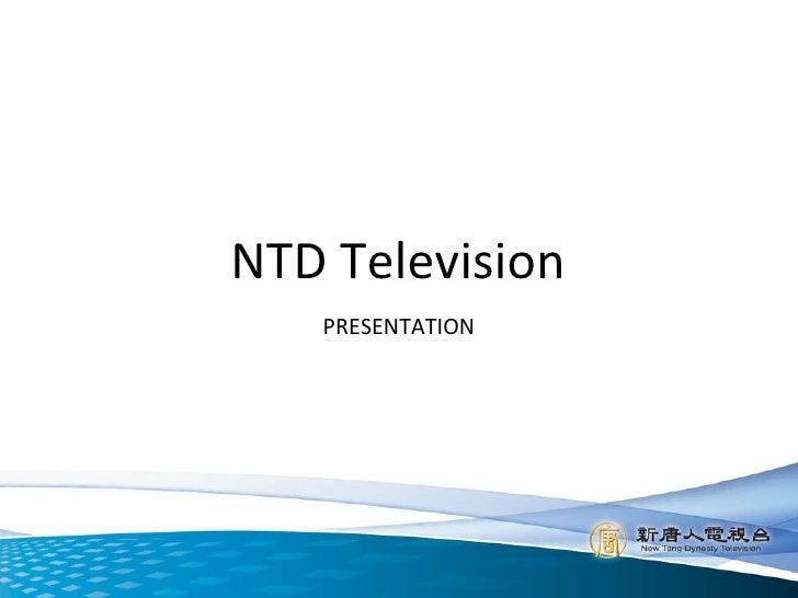 NTD Television PRESENTATION