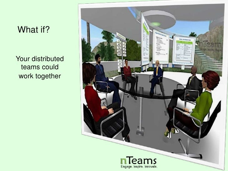 What if? <br />Your distributed teams could <br />work together<br />