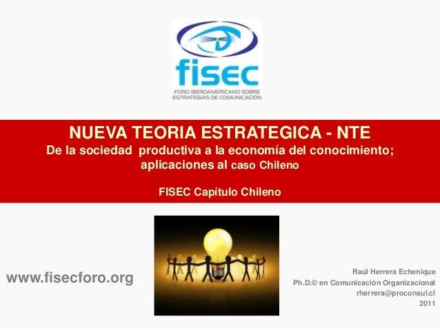 NUEVA TEORIA ESTRATEGICA - NTE De la sociedad productiva a la economía del conocimiento; aplicaciones al caso Chileno FISE...