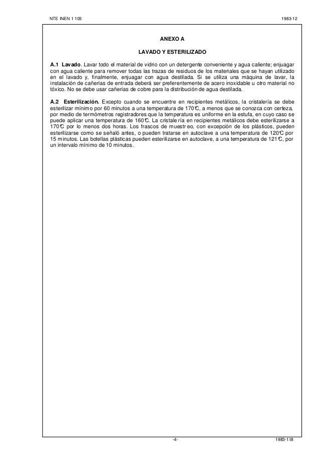 NTE INEN 1 105 1983-12 1983-118-4- ANEXO A LAVADO Y ESTERILIZADO A.1 Lavado. Lavar todo el material de vidrio con un deter...