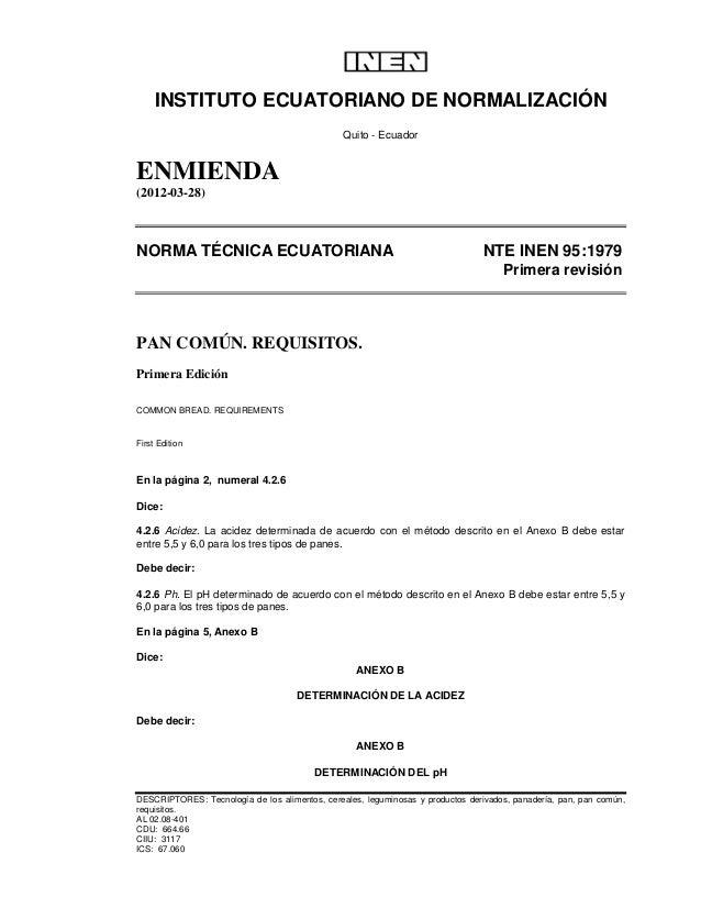INSTITUTO ECUATORIANO DE NORMALIZACIÓN Quito - Ecuador ENMIENDA (2012-03-28) NORMA TÉCNICA ECUATORIANA NTE INEN 95:1979 Pr...