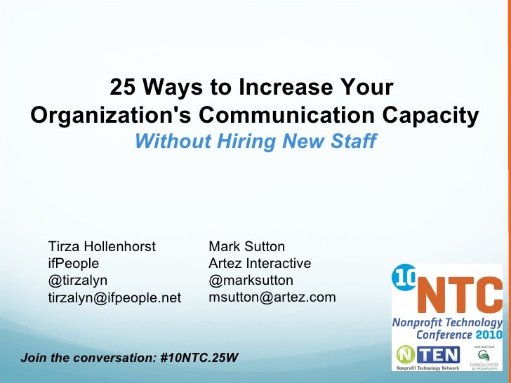 25 Ways to Increase Your  Organization's Communication Capacity Without Hiring New Staff Tirza Hollenhorst ifPeople @tirza...