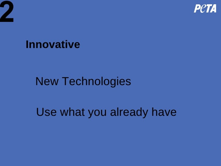 2 Innovative Use what you already have New Technologies