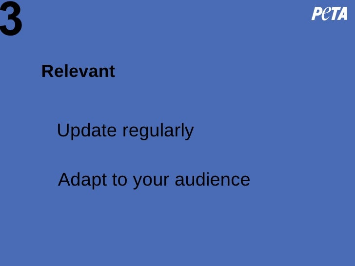 3 Relevant Adapt to your audience Update regularly