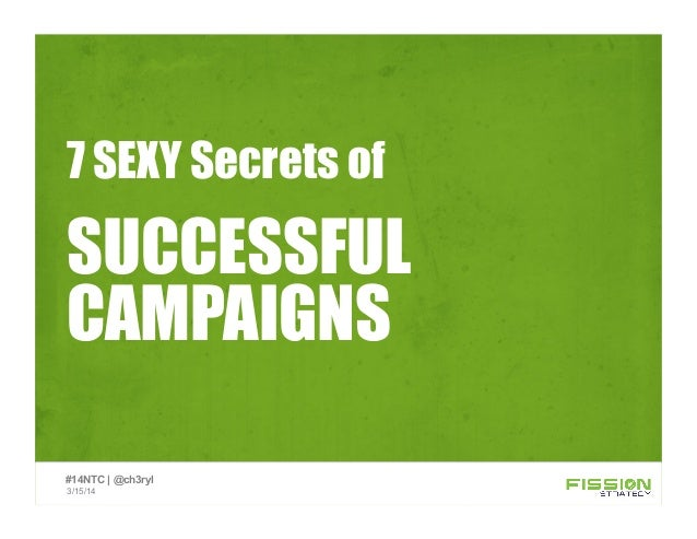 SUCCESSFUL CAMPAIGNS 7 SEXY Secrets of 3/15/14 #14NTC | @ch3ryl