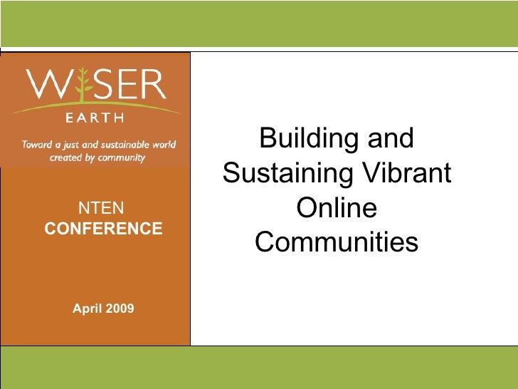 Building and Sustaining Vibrant Online Communities NTEN  CONFERENCE April 2009