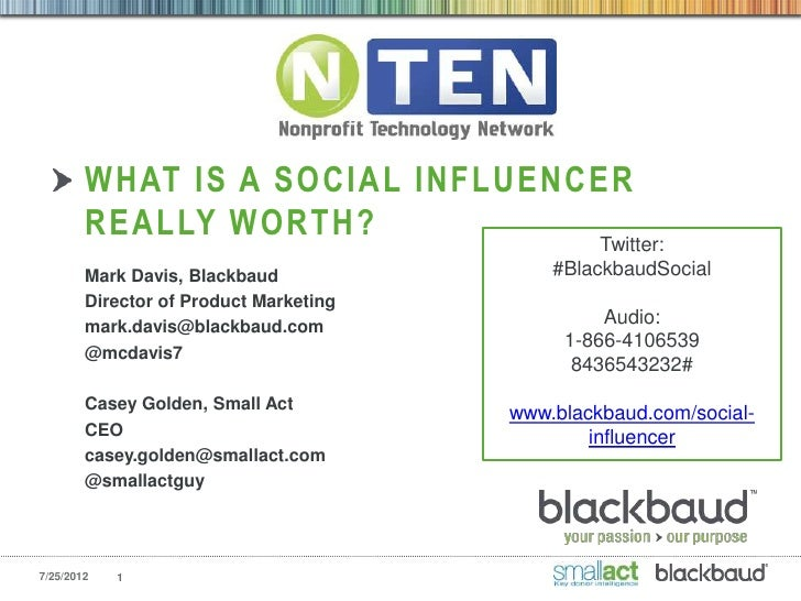 WHAT IS A SOCIAL INFLUENCER        REALLY WORTH?            Twitter:        Mark Davis, Blackbaud               #Blackbaud...