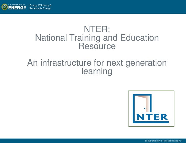 NTER:  National Training and Education             ResourceAn infrastructure for next generation               learning   ...