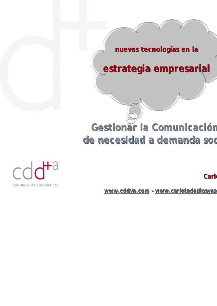 nuevas tecnologías en la   estrategia empresarial Gestionar la Comunicación,de necesidad a demanda social                 ...