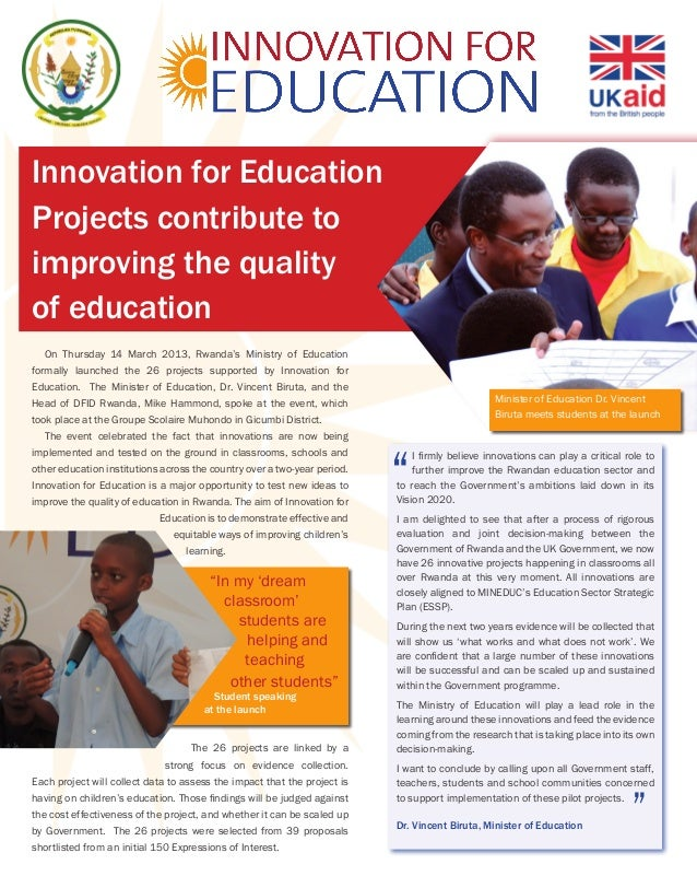 Innovation for EducationProjects contribute toimproving the qualityof education   On Thursday 14 March 2013, Rwanda's Mini...