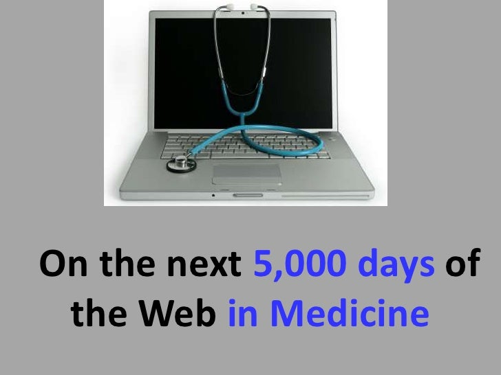 Οn the next 5,000 days of the Web in Medicine