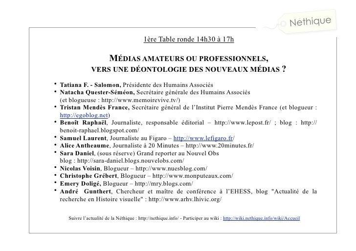 1ère Table ronde 14h30 à 17h                           MÉDIAS AMATEURS OU PROFESSIONNELS,                 VERS UNE DÉONTOL...