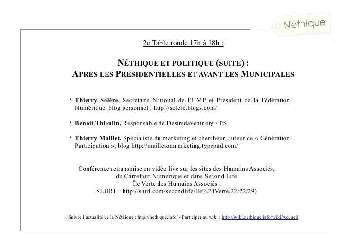2e Table ronde 17h à 18h :             NÉTHIQUE ET POLITIQUE (SUITE) :  APRÈS LES PRÉSIDENTIELLES ET AVANT LES MUNICIPALES...
