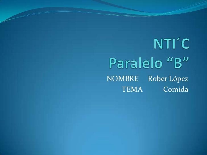 NOMBRE Rober López   TEMA    Comida