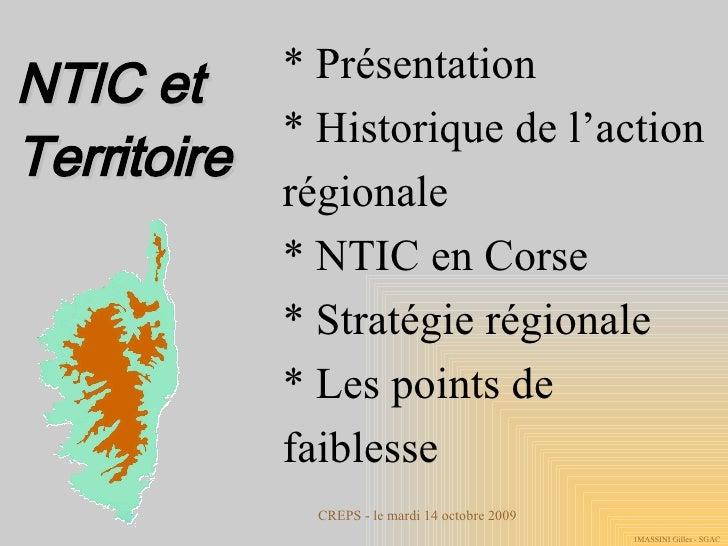 NTIC et  Territoire * Présentation * Historique de l'action régionale * NTIC en Corse * Stratégie régionale * Les points d...