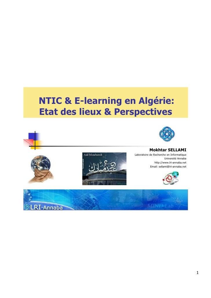 NTIC & E-learning en Algérie:Etat des lieux & Perspectives                               Mokhtar SELLAMI                  ...
