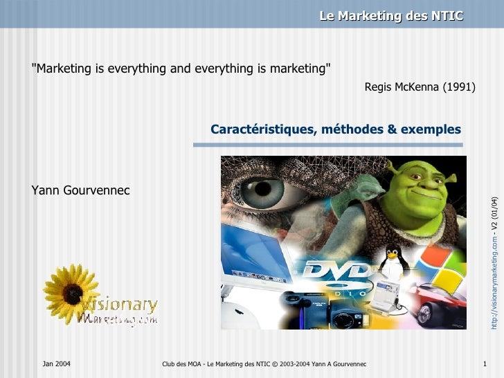 """Caractéristiques, méthodes & exemples Club des MOA - Le Marketing des NTIC © 2003-2004 Yann A Gourvennec Jan 2004 """"Ma..."""