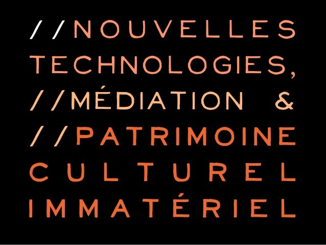 //Nouvellestechnologies,//médiation &//Patrimoinec u l t u r e limmatériel
