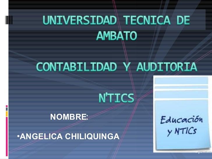 NOMBRE:•ANGELICA CHILIQUINGA                        -1-