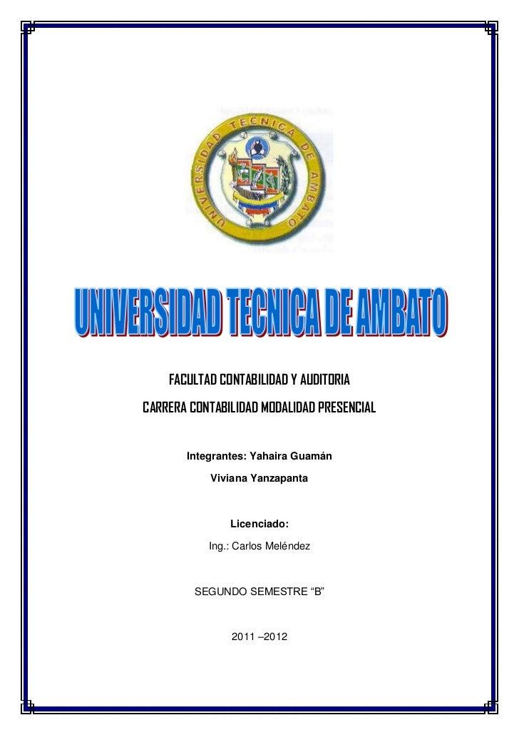 FACULTAD CONTABILIDAD Y AUDITORIACARRERA CONTABILIDAD MODALIDAD PRESENCIAL       Integrantes: Yahaira Guamán           Viv...