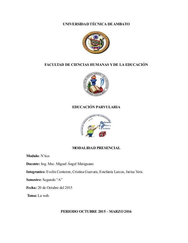UNIVERSIDAD TÉCNICA DE AMBATO FACULTAD DE CIENCIAS HUMANAS Y DE LA EDUCACIÓN EDUCACIÓN PARVULARIA MODALIDAD PRESENCIAL Mod...