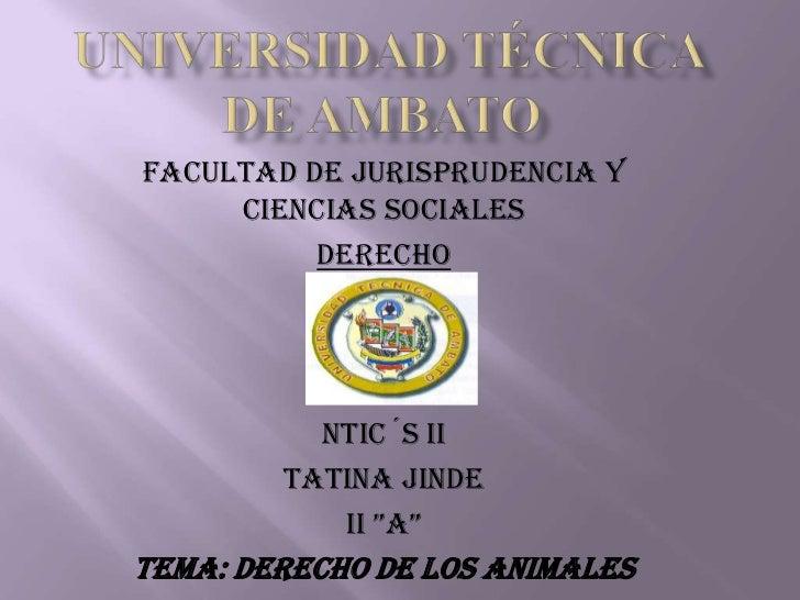 """FACULTAD DE JURISPRUDENCIA Y     CIENCIAS SOCIALES          DERECHO          NTIC´S II        TATINA JINDE           II """"A..."""